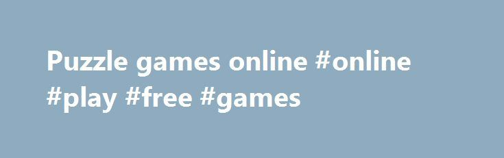 Puzzle games online #online #play #free #games  Play free puzzle games online at Wellgames! WellGames.com is right place to play free online games. Our untiring creative team does its bes