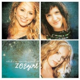 With All Of My Heart - Greatest Hits: Zoegirl: MP3 Downloads