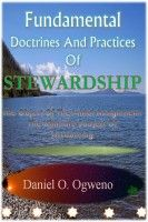 Fundamental Doctrines And Practices Of Stewardship, an ebook by Daniel O. Ogweno at Smashwords