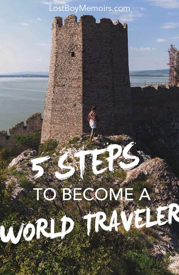 Stop Dreaming: Become a World Traveler in 5 Simple Steps - Lost Boy Memoirs | Travel and Adventure Blog