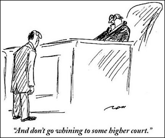 What way too few judges say at the end of court cases. Imagine if they did say this, though...