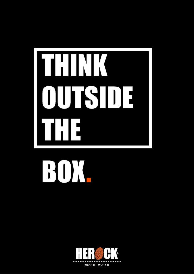 HEROCK QUOTE:  Think outside de box.