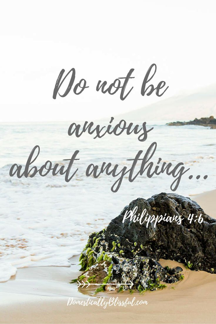 Be anxious for nothing, but in everything by prayer & supplication, with thanksgiving, let your requests be made known to God; & the peace of God, which surpasses all understanding, will guard your hearts & minds through Christ Jesus. Philippians 4:6-7