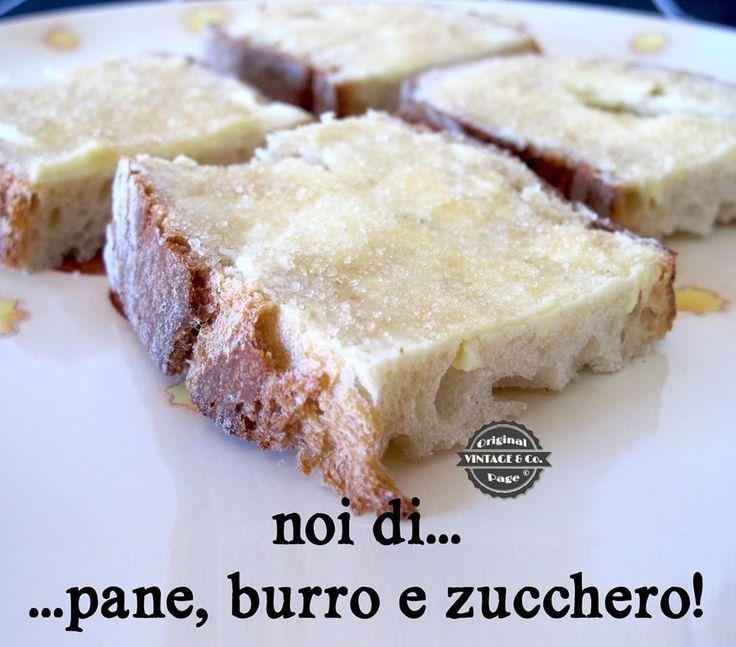 Noi che la Nutella non ce l'avevamo ma ..pane, burro e zucchero era lo stesso buonissimo!