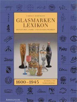 Livre Glass Marks Encyclopedia 1600 - 1945 de Carolus Hartmann