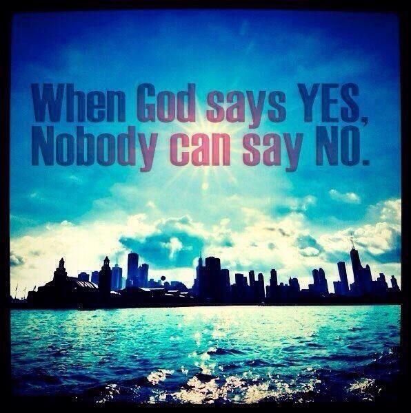 God Says Love: When God Says Yes. Nobody Can Say No.