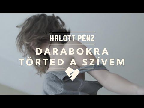 Halott Pénz - Darabokra törted a szívem (official music video) - YouTube