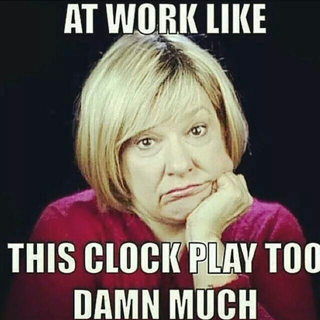 At work. This clock play too damn much.