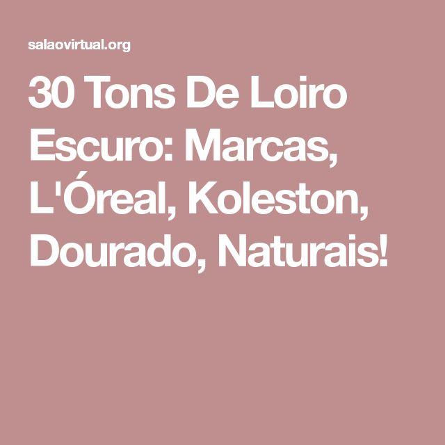 30 Tons De Loiro Escuro: Marcas, L'Óreal, Koleston, Dourado, Naturais!