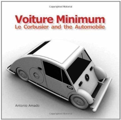 Voiture minimum : Le Corbusier and the automobile. Bibsys: http://ask.bibsys.no/ask/action/show?pid=111910773&kid=biblio