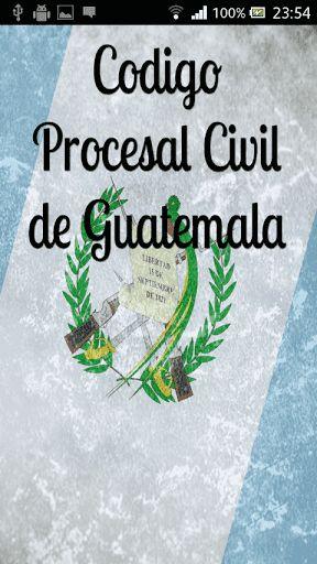 Código Procesal Civil y Mercantil DE LA REPUBLICA DE GUATEMALA<p>Código Procesal Civil y Mercantil<br>ENRIQUE PERALTA AZURDIA,<br>JEFE DEL GOBIERNO DE LA REPUBLICA DE GUATEMALA, CONSIDERANDO:<br>Que el Código de Enjuiciamiento Civil y Mercantil vigente ya no está en armonía con el avance de las instituciones jurídicas, ni llena las condiciones que se requieren para una pronta y cumplida administración de justicia;<br>CONSIDERANDO:<br>Que, atendiendo a la necesidad de una legislación adecuada…