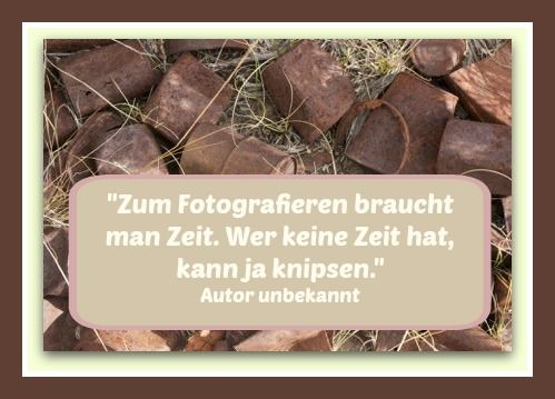 #Fotografie_Zitat: Zum Fotografieren braucht man Zeit. Wer keine Zeit hat, kann ja knipsen.- selbst für Hobbyfotografen sind das wahre Worte! Weitere…