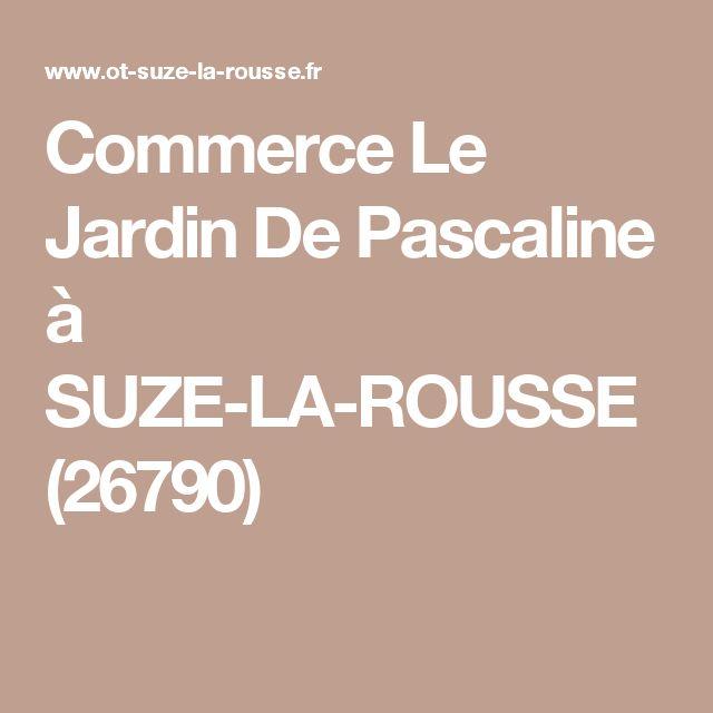 Commerce Le Jardin De Pascaline à SUZE-LA-ROUSSE (26790)