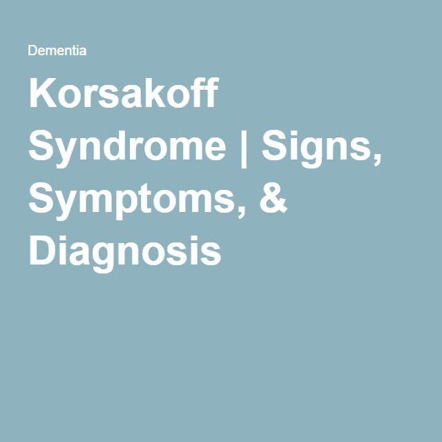 Korsakoff Syndrome   Signs, Symptoms, & Diagnosis