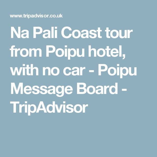 Na Pali Coast tour from Poipu hotel, with no car - Poipu Message Board - TripAdvisor