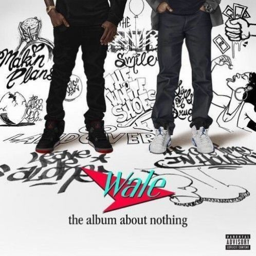 Wale - The Album About Nothing (Album)