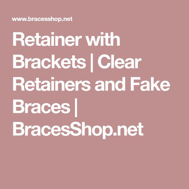 Retainer with Brackets | Clear Retainers and Fake Braces | BracesShop.net