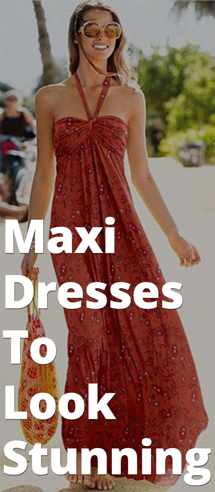 Maxi Dresses To Look Stunning