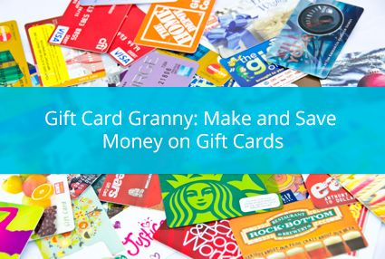 Earn and Save with Gift Card Granny