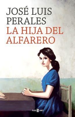 Título: La hija del alfarero Autor: José Luis Perales Editorial: Plaza&Janes Isbn: 9788401020391 Nº de páginas: 288 págs Enc...