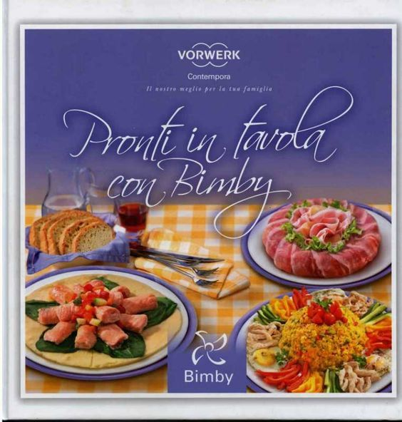 Pronti in tavola con Bimby ricettario ... Pagina 1 di 121