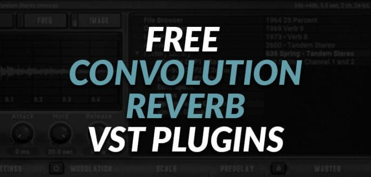 Best FREE Convolution Reverb VST Plugins | Audio (Feedly) in 2019