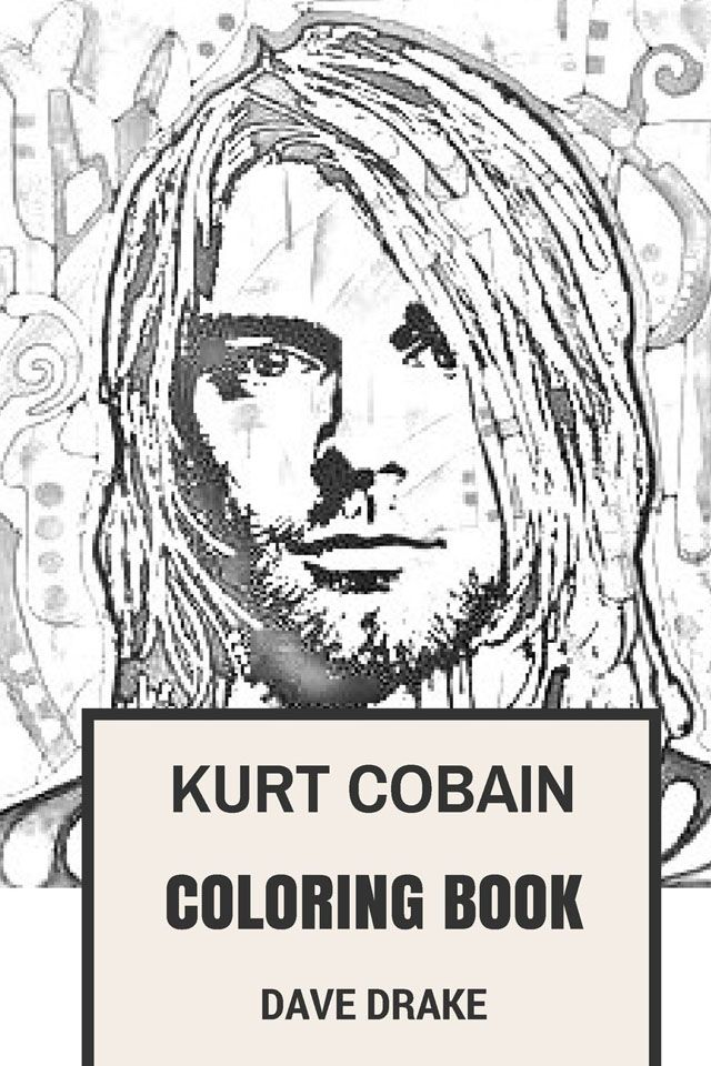kurt cobain coloring book epic vocal and the leader of grunge legends nirvana art inspired adult coloring book coloring books for adults