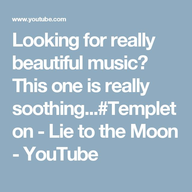 Looking for really beautiful music? This one is really soothing...#Templeton - Lie to the Moon - YouTube
