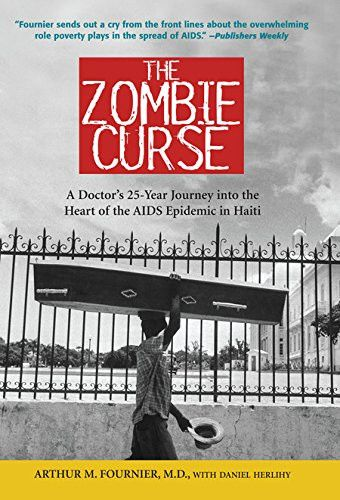 Zombie Curse: A Doctor's 25-year Journey into the Heart of the AIDS Epidemic in Haiti