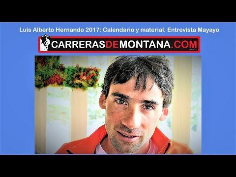 Luis Alberto Hernando 2017_ Calendario carreras de motaña y material Adidas trail - YouTube