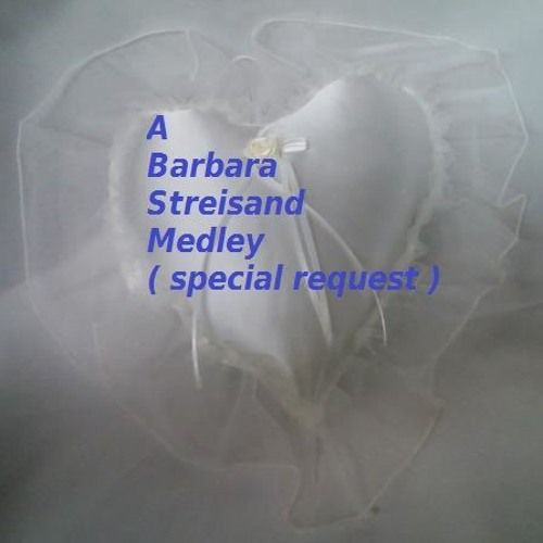 A  Barbara Streisand  Medley (Special Request) by JimFitz....  ( Music With Meaning ) on SoundCloud