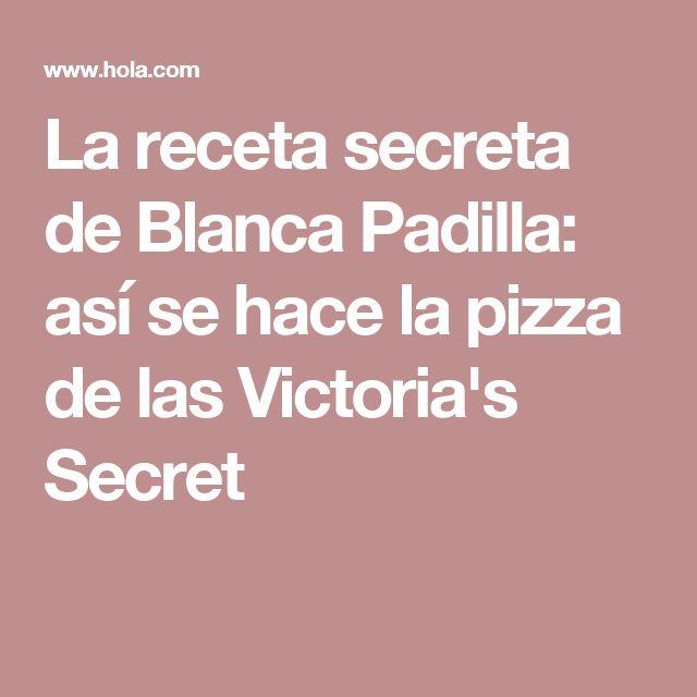 La receta secreta de Blanca Padilla: así se hace la pizza de las Victoria's Secret
