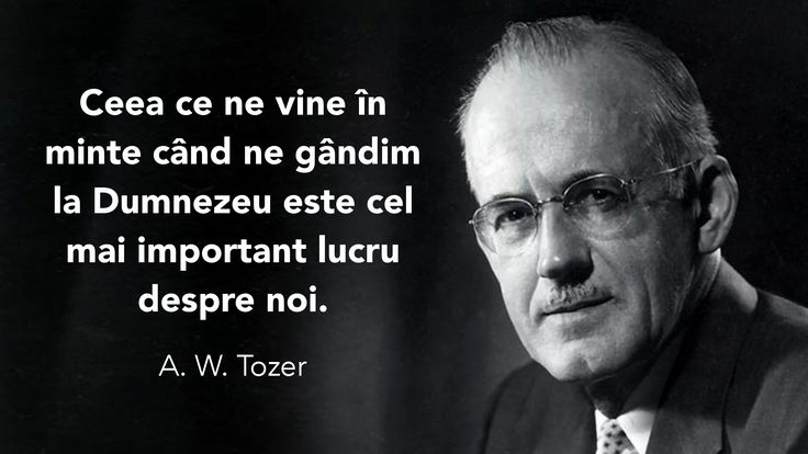 A quote by A. W. Tozer on the most important thing about us in Romanian.