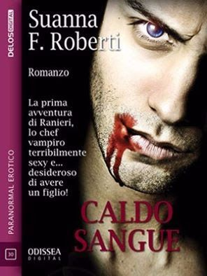 Romance and Fantasy for Cosmopolitan Girls: CALDO SANGUE di Suanna F. Roberti