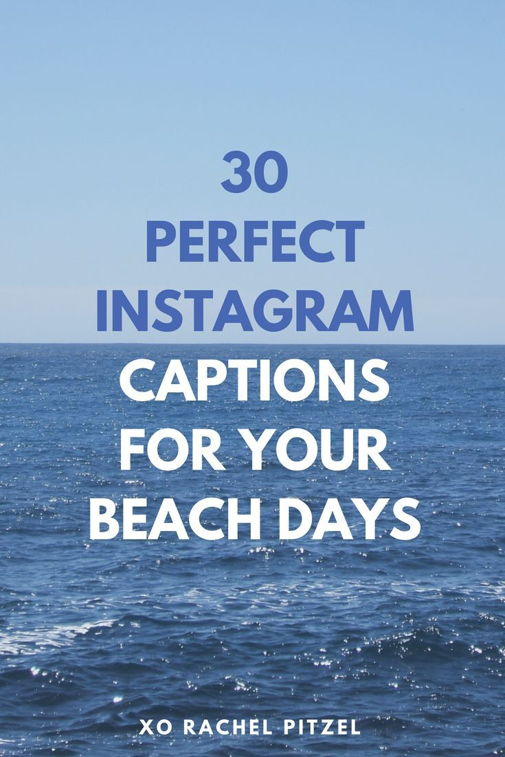30 Perfect Instagram Captions for your Beach Days! Coming up with the perfect Instagram caption can be tough, so I'm here to share some of the best one-liners for all your beach days!