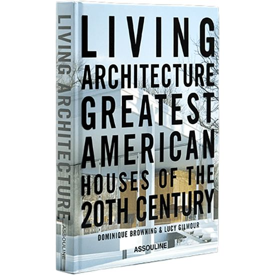 Living Architecture: Greatest American Houses of the 20th Century