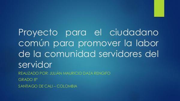 Proyecto para el ciudadano común para promover la labor que tiene la Proyecto para el ciudadano común para promover la
