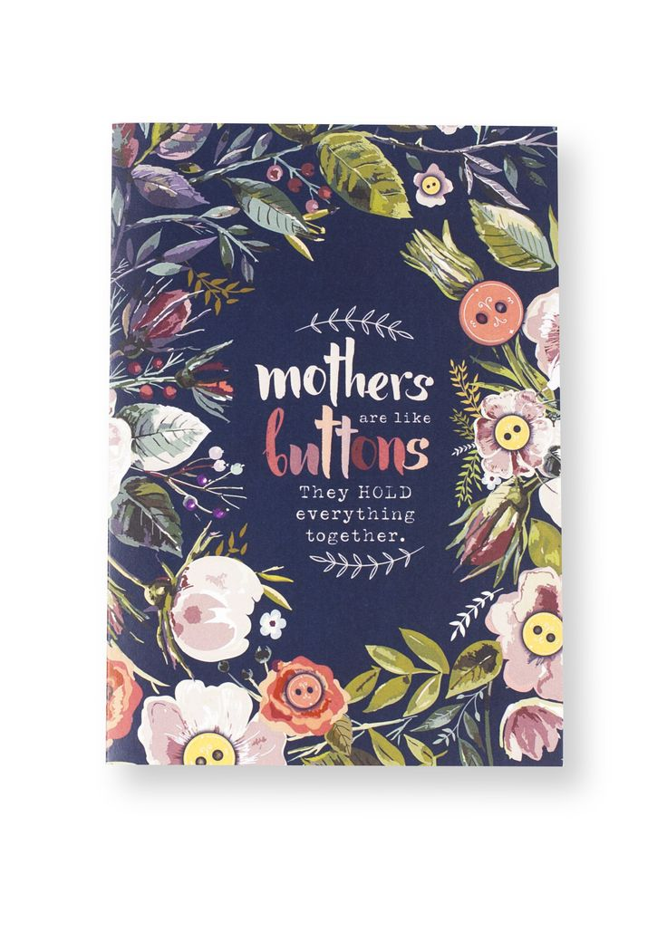 """""""Mother's are like buttons. They hold everything together."""" Our specially designed Mother's Day card for all mothers buttoned close to our hearts!"""