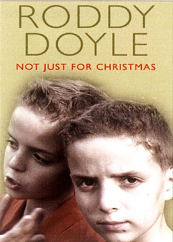 Roddy Doyle - Not Just for Christmas
