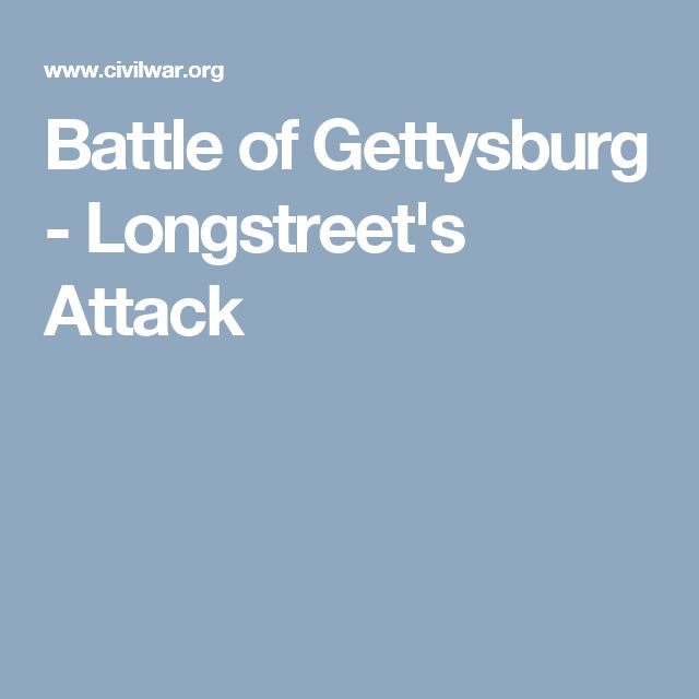 Battle of Gettysburg - Longstreet's Attack