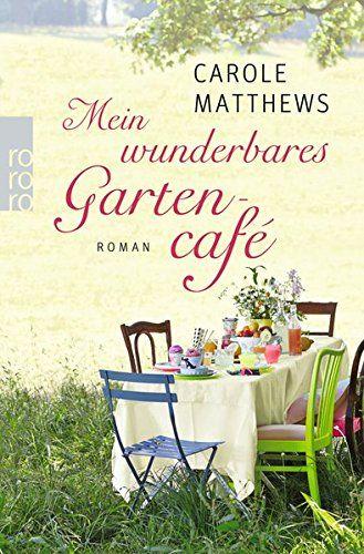 Mein wunderbares Gartencafé von Carole Matthews…
