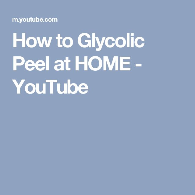 How to Glycolic Peel at HOME - YouTube