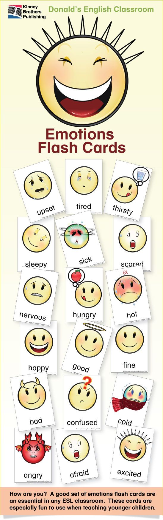 How are you? A good set of emotions flash cards are an essential in any ESL classroom. These emoticon-style flash cards a especially fun to use when teaching younger children.