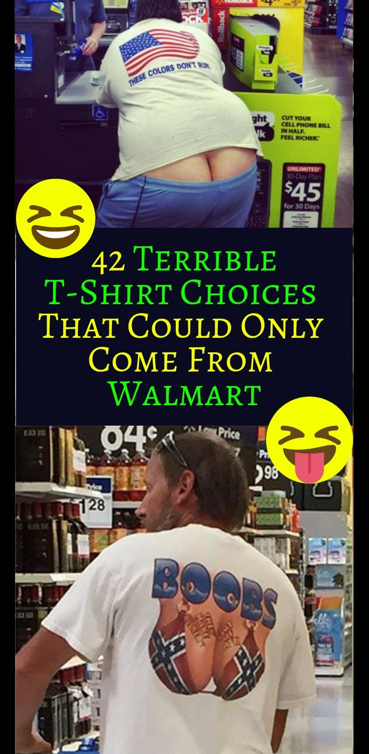 c6c49d35f531 42 Terrible T-Shirt Choices That Could Only Come From Walmart ...