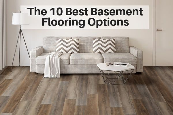 The 10 Best Basement Flooring Options Best Flooring For Basement Flooring Options Basement Flooring Options