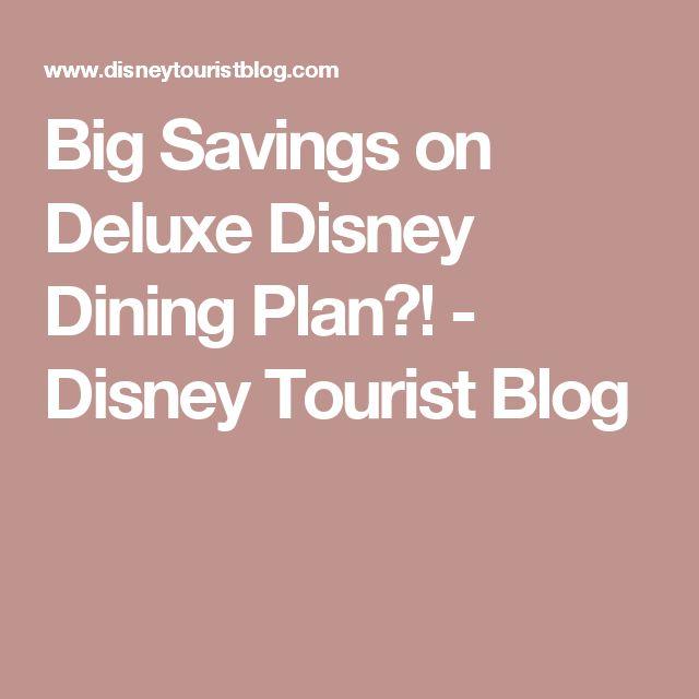 Big Savings on Deluxe Disney Dining Plan?! - Disney Tourist Blog