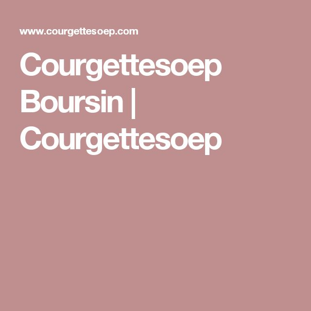 Courgettesoep Boursin | Courgettesoep