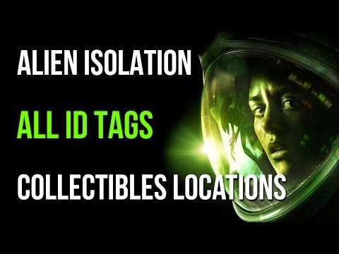 Alien Isolation All ID Tags Collectibles Locations Guide – VGFAQ