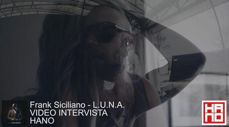 Intervista a Frank Siciliano su L.U.N.A.