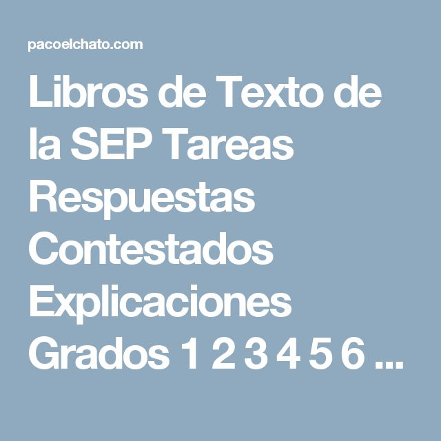 Libros de Texto de la SEP Tareas Respuestas Contestados Explicaciones Grados 1 2 3 4 5 6 Desafíos Matemáticos
